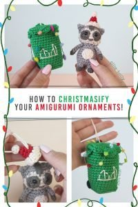How to Christmasify Your Amigurumi Crochet Ornaments Decoration